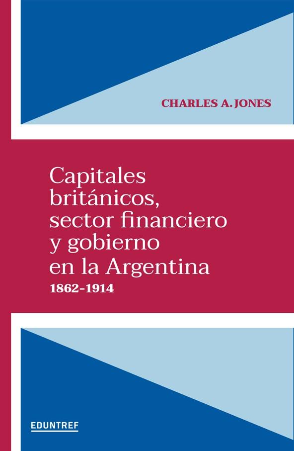 Capitales Británicos, Sector financiero y gobierno en La Argentina