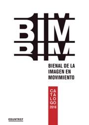 Catálogo 2016 Bienal de la imágen en movimiento 2014 BIM