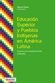 Educación superior y pueblos indígenas en América Latina