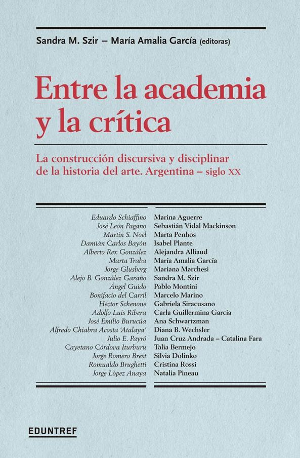 Entre la  academia y la crítica, la construcción discursiva y disciplinar de la historia del arte. Argentina - Siglo XX