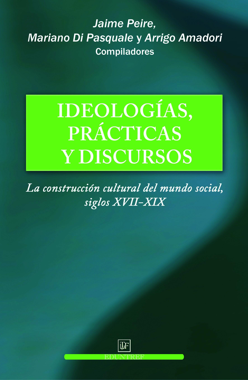 Ideologías, practicas y discursos