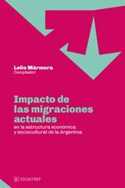 Impacto de las migraciones actuales en la estructura económica y sociocultural de La Argentina