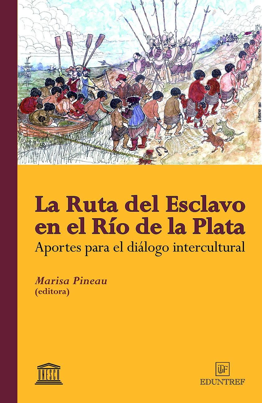 La ruta del esclavo en el Río de la Plata