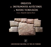 Orquesta de Instrumentos Autóctonos y Nuevas Tecnologías de la Untref