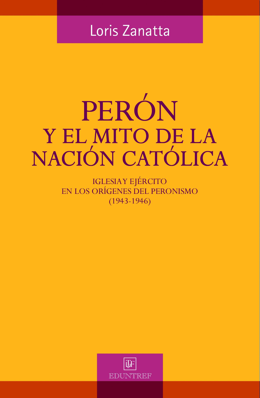 Perón y el mito de la nación católica