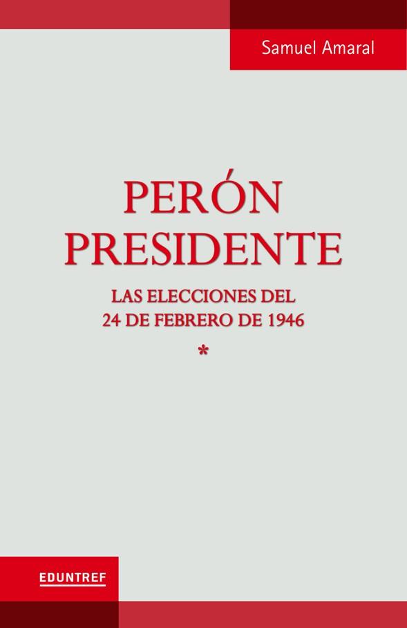Perón Presidente Tomo 1
