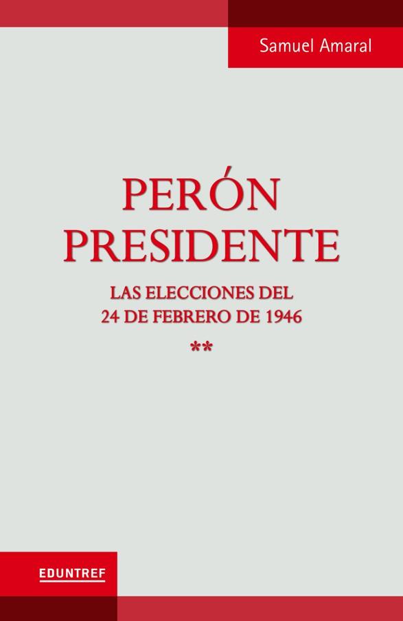 Perón Presidente Tomo 2