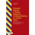 Educación Superior y Pueblos Indígenas y Afrodescendientes en América Latina.