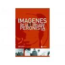 Imágenes de la década peronista